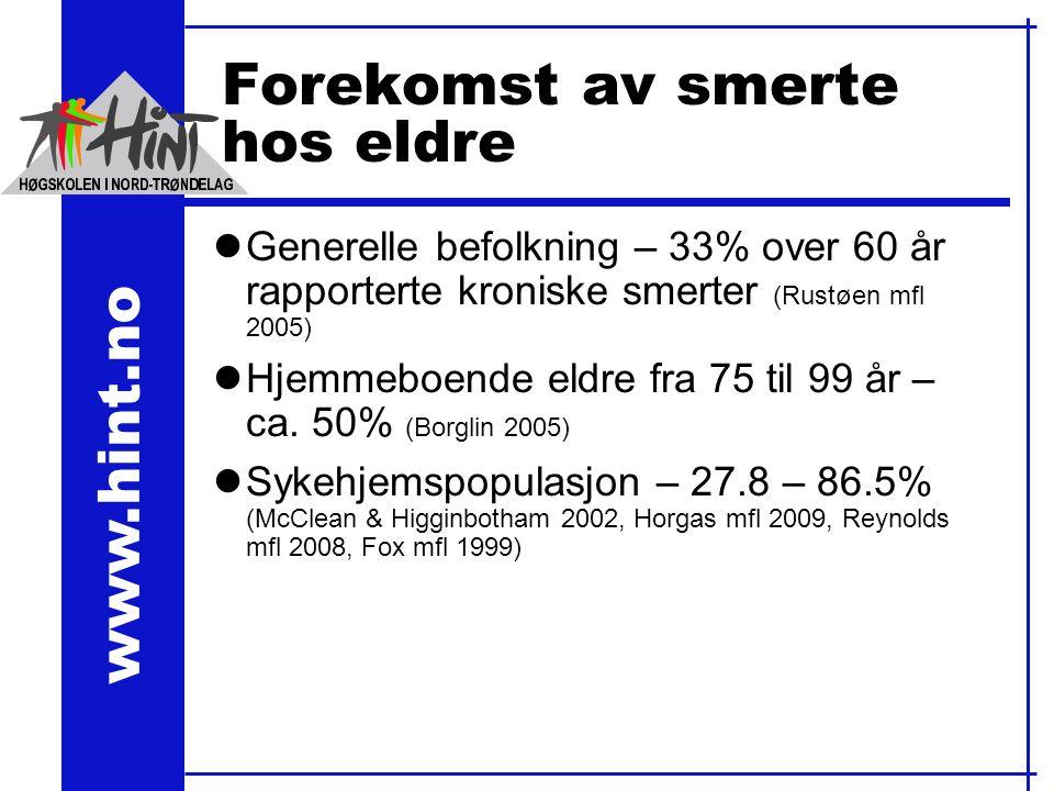 www.hint.no Forekomst av smerte hos eldre lGenerelle befolkning – 33% over 60 år rapporterte kroniske smerter (Rustøen mfl 2005) lHjemmeboende eldre fra 75 til 99 år – ca.