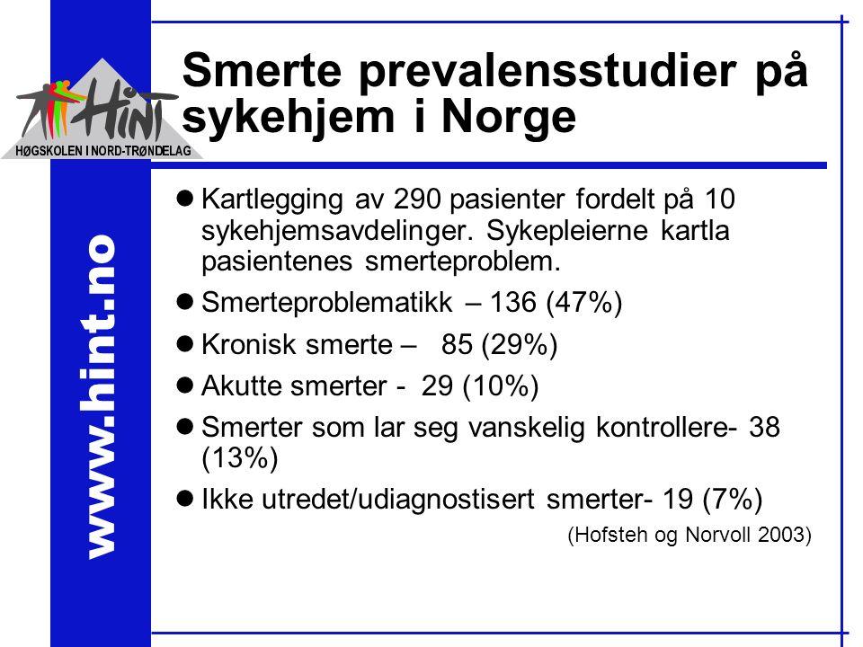 www.hint.no Smerte prevalensstudier på sykehjem i Norge lKartlegging av 290 pasienter fordelt på 10 sykehjemsavdelinger.