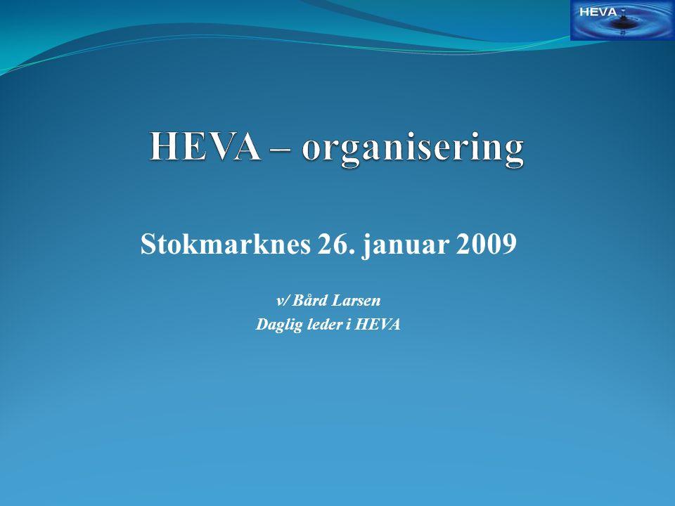 Stokmarknes 26. januar 2009 v/ Bård Larsen Daglig leder i HEVA