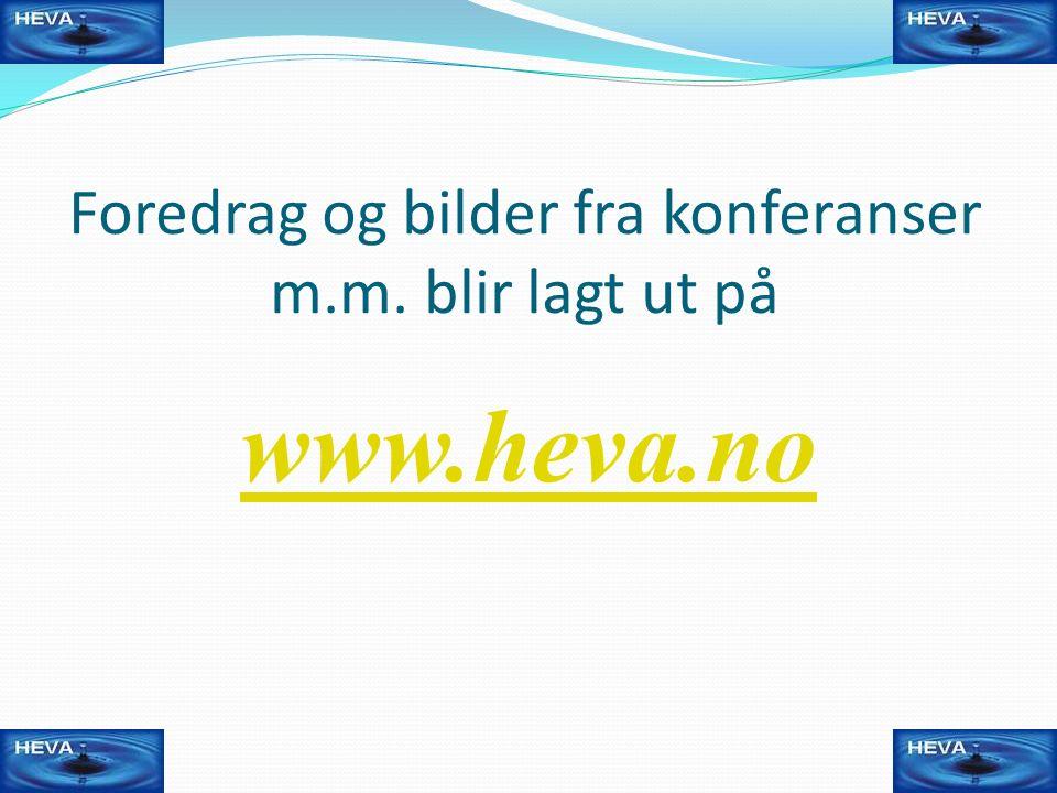 Foredrag og bilder fra konferanser m.m. blir lagt ut på www.heva.no 14