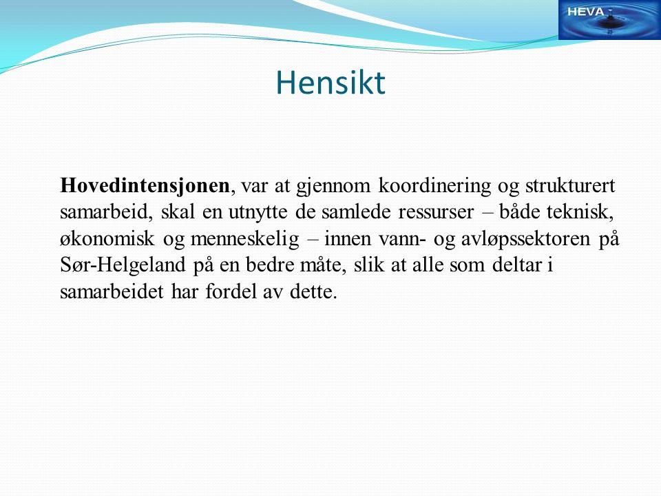 Hensikt Hovedintensjonen, var at gjennom koordinering og strukturert samarbeid, skal en utnytte de samlede ressurser – både teknisk, økonomisk og menneskelig – innen vann- og avløpssektoren på Sør-Helgeland på en bedre måte, slik at alle som deltar i samarbeidet har fordel av dette.