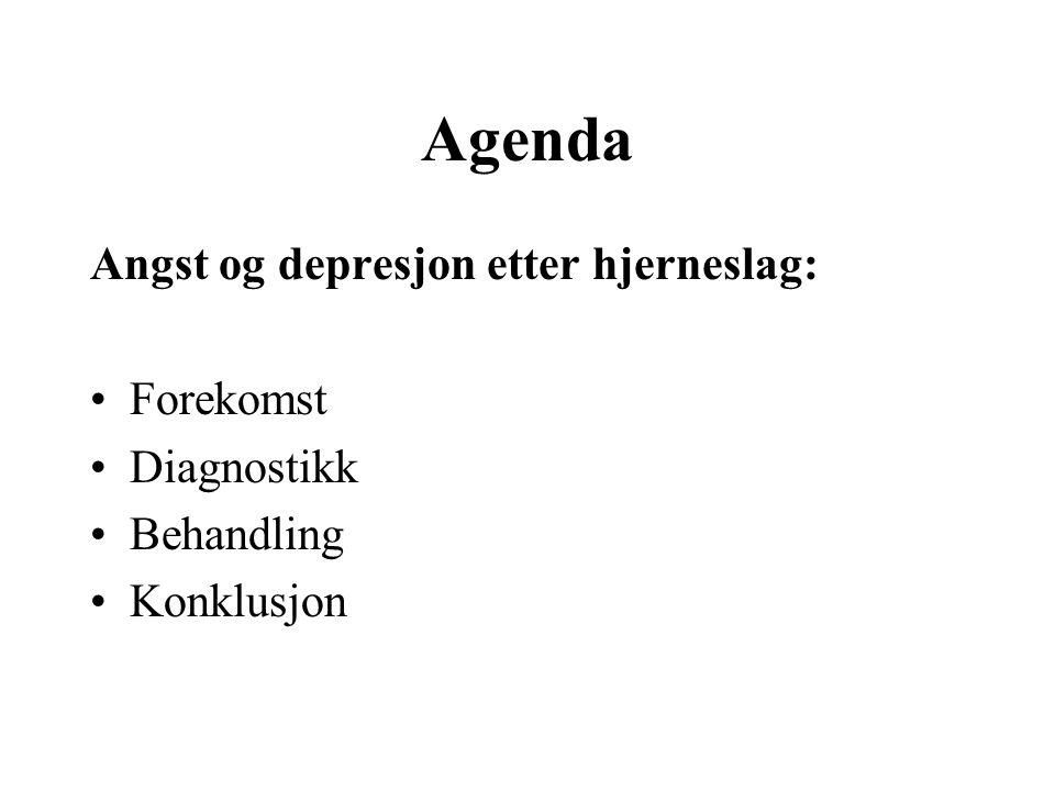 Agenda Angst og depresjon etter hjerneslag: Forekomst Diagnostikk Behandling Konklusjon