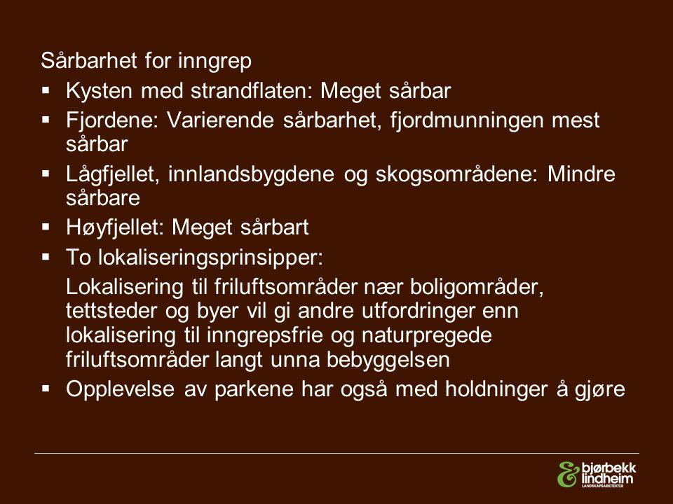 Sårbarhet for inngrep  Kysten med strandflaten: Meget sårbar  Fjordene: Varierende sårbarhet, fjordmunningen mest sårbar  Lågfjellet, innlandsbygde