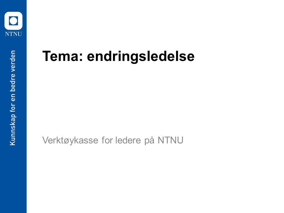 Tema: endringsledelse Verktøykasse for ledere på NTNU