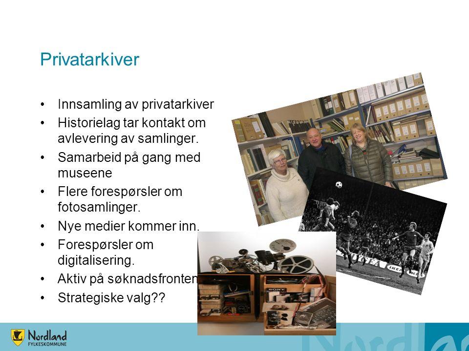 Privatarkiver Innsamling av privatarkiver Historielag tar kontakt om avlevering av samlinger.