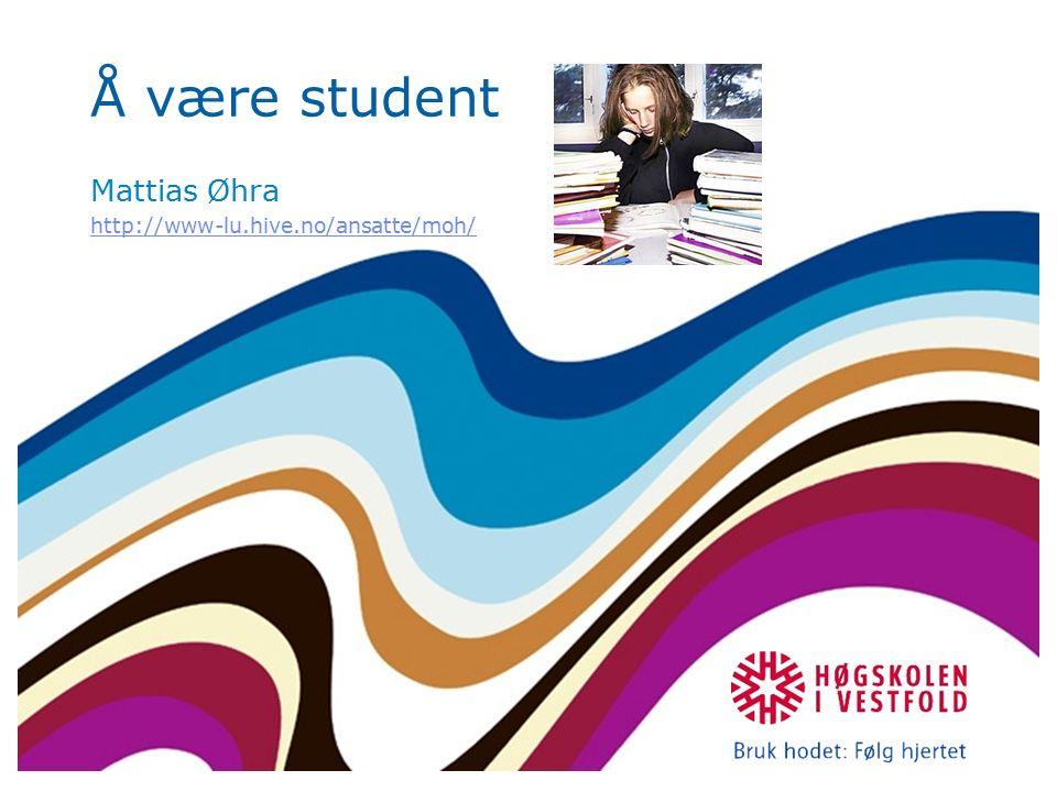 Mål med forelesningen Bidra til større forståelse og kunnskaper ift:  Studentrollen  Læringsstrategier  Digitale mapper