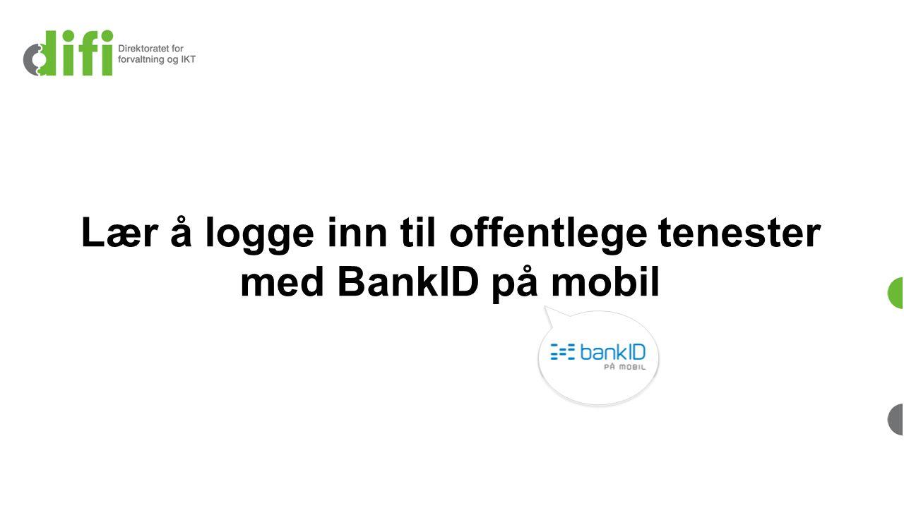 Lær å logge inn til offentlege tenester med BankID på mobil