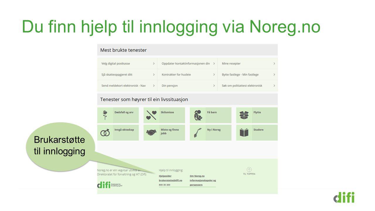 Du finn hjelp til innlogging via Noreg.no Brukarstøtte til innlogging