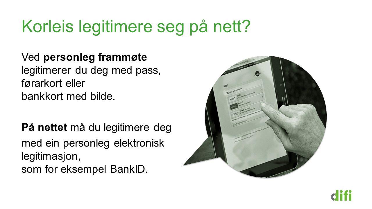 Kva er BankID på mobil? BankID på mobil er ein personleg elektronisk legitimasjon