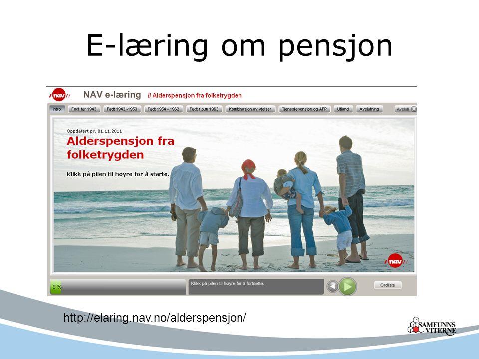 E-læring om pensjon http://elaring.nav.no/alderspensjon/