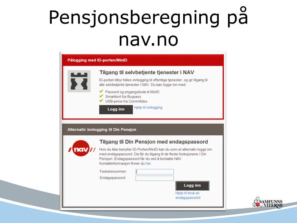 Nav henter opptjening både fra folketrygden og ulike tjenestepensjonsordninger Du kan beregne og sammenlikne hvordan pensjonen blir med ulike uttakstidspunkter.