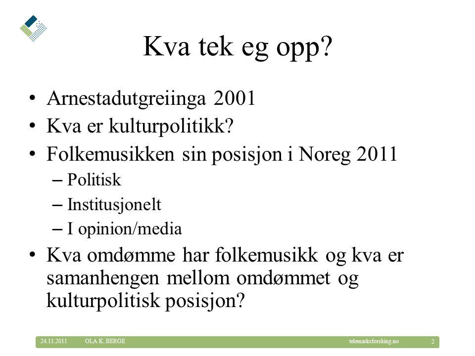 © Telemarksforsking telemarksforsking.no Netto driftsutgifter i fylkeskommunene 24.11.2011 13 OLA K.