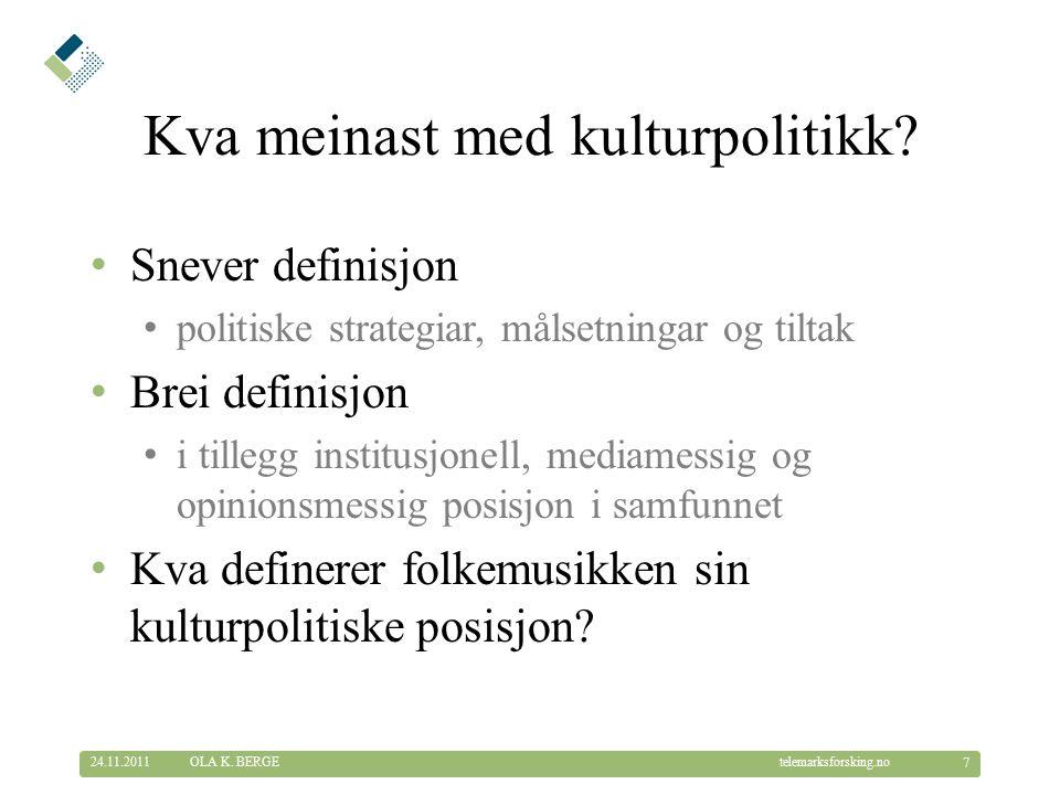 © Telemarksforsking telemarksforsking.no SSB-tal, 2008 24.11.2011 18 OLA K.