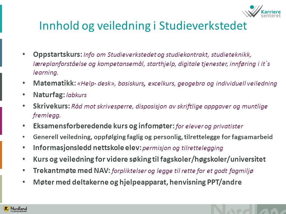 Oppstartskurs: Info om Studieverkstedet og studiekontrakt, studieteknikk, læreplanforståelse og kompetansemål, starthjelp, digitale tjenester, innføring i it`s learning.
