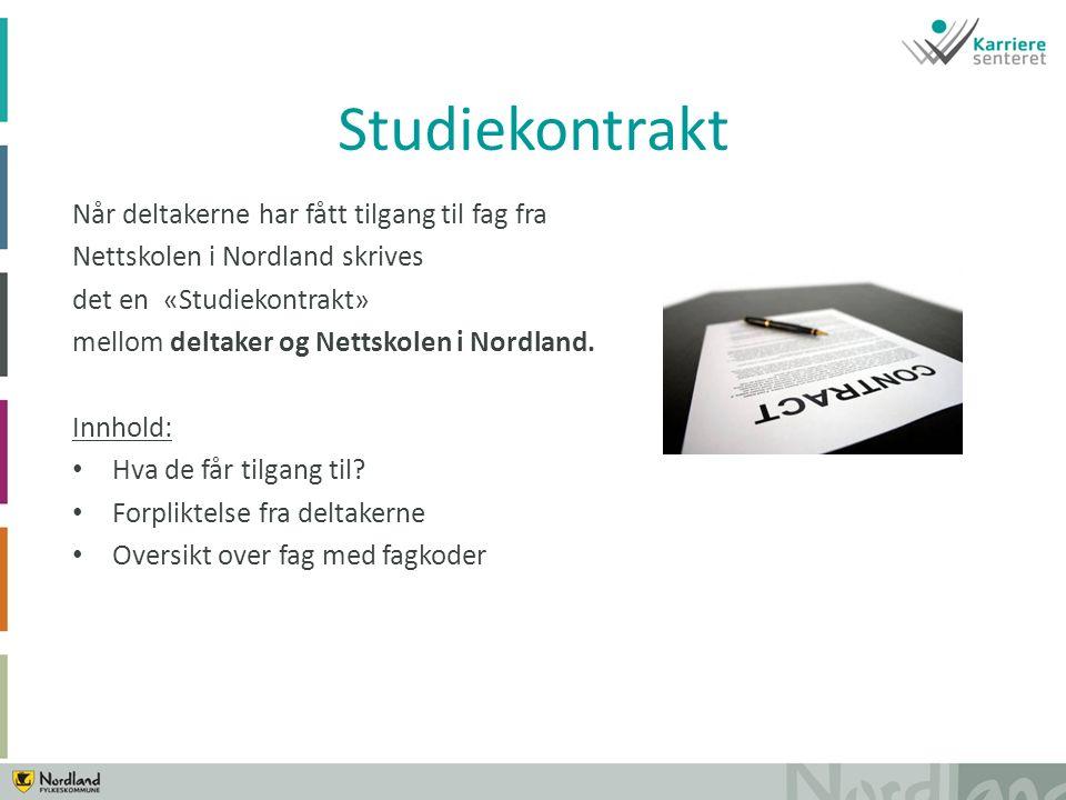 Studiekontrakt Når deltakerne har fått tilgang til fag fra Nettskolen i Nordland skrives det en «Studiekontrakt» mellom deltaker og Nettskolen i Nordland.