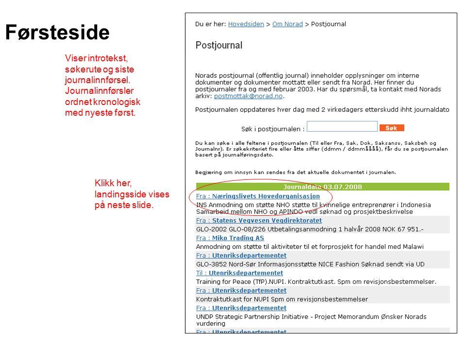 Førsteside Klikk her, landingsside vises på neste slide. Viser introtekst, søkerute og siste journalinnførsel. Journalinnførsler ordnet kronologisk me