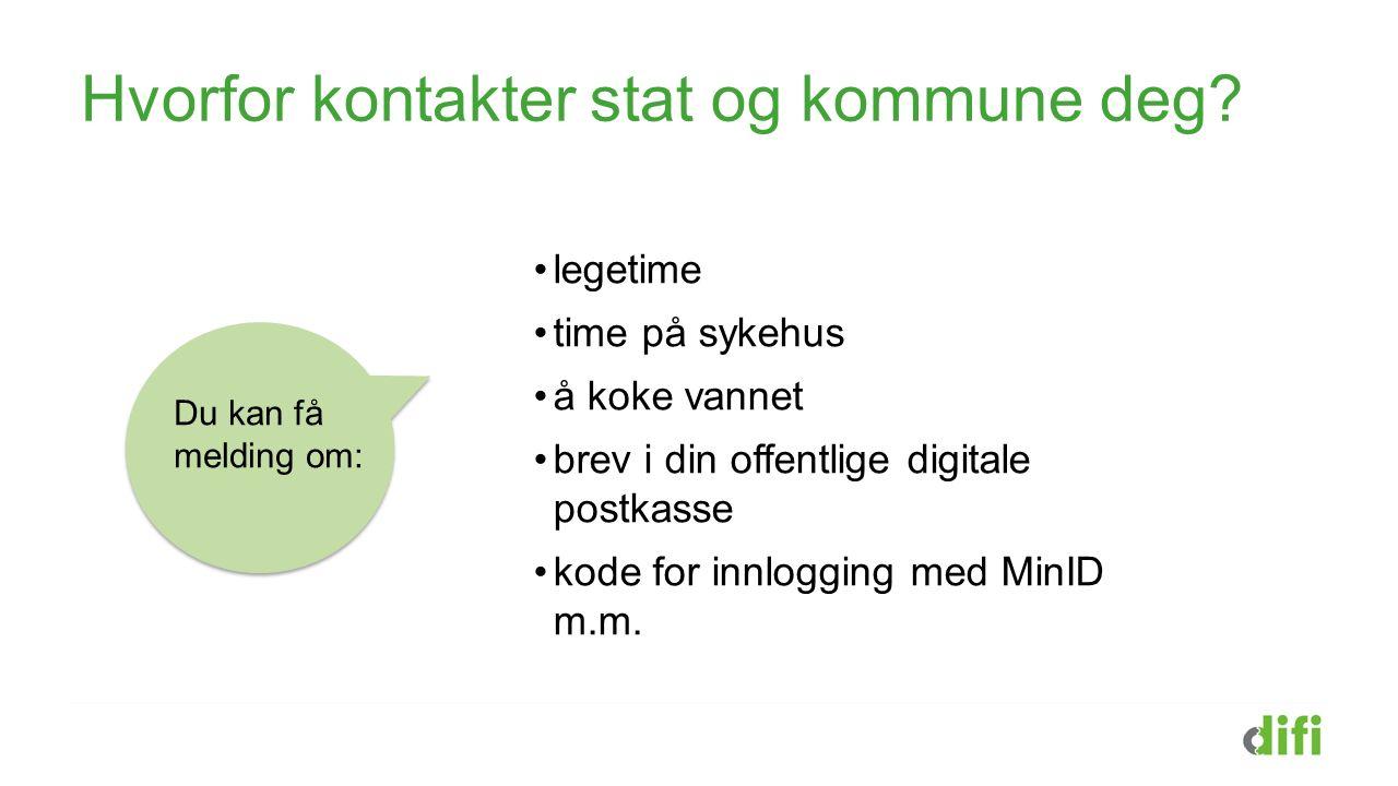 Du må ha riktig kontaktinformasjon Det er flere steder du kan klikke for å legge inn riktig kontaktinformasjon Gå til www.norge.nowww.norge.no