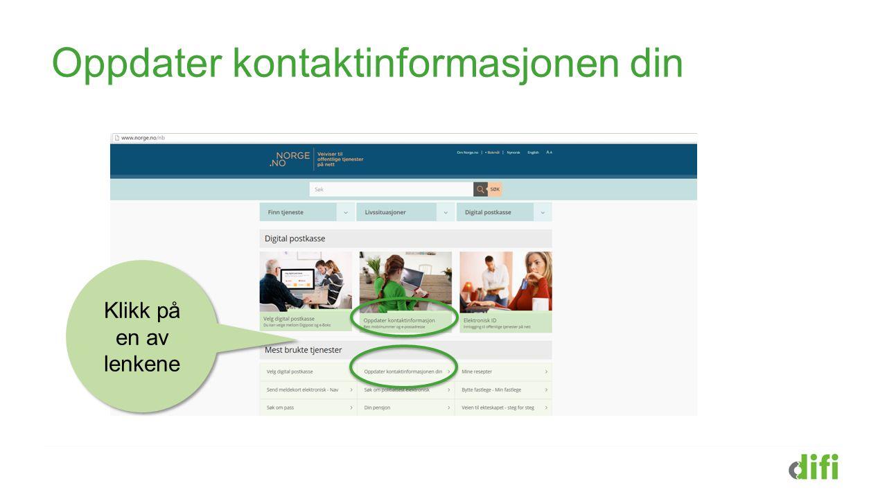 Oppdater kontaktinformasjonen din Klikk på en av lenkene