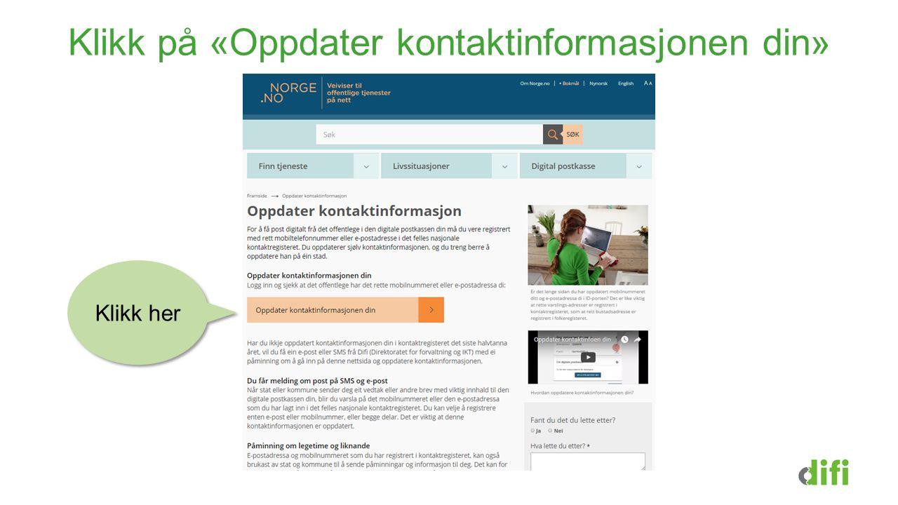 Klikk på «Oppdater kontaktinformasjonen din» Klikk her