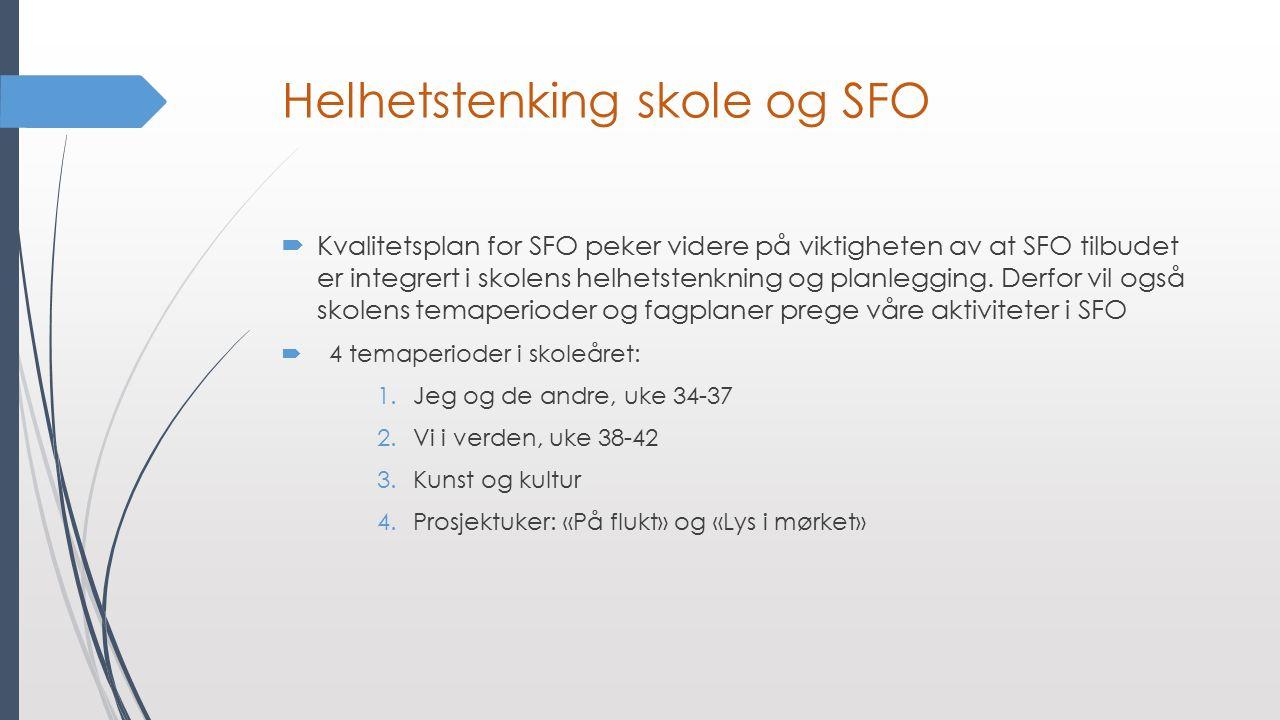 Helhetstenking skole og SFO  Kvalitetsplan for SFO peker videre på viktigheten av at SFO tilbudet er integrert i skolens helhetstenkning og planlegging.