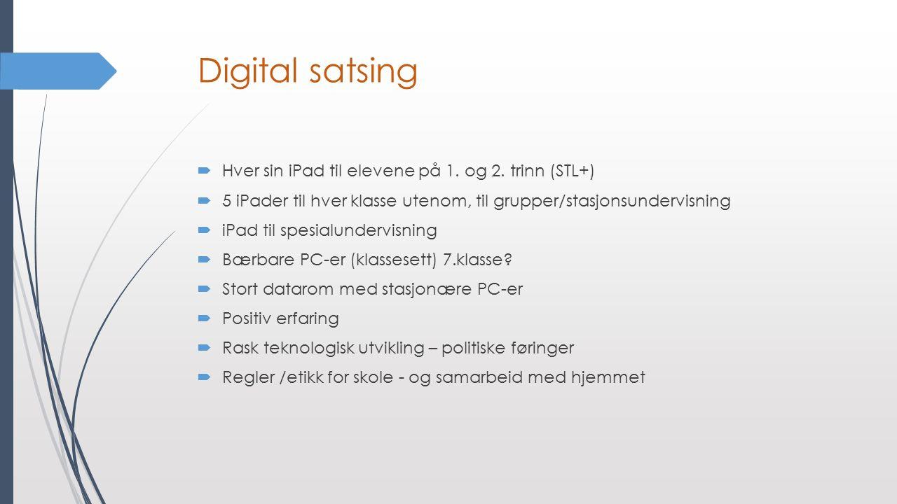 Digital satsing  Hver sin iPad til elevene på 1. og 2.