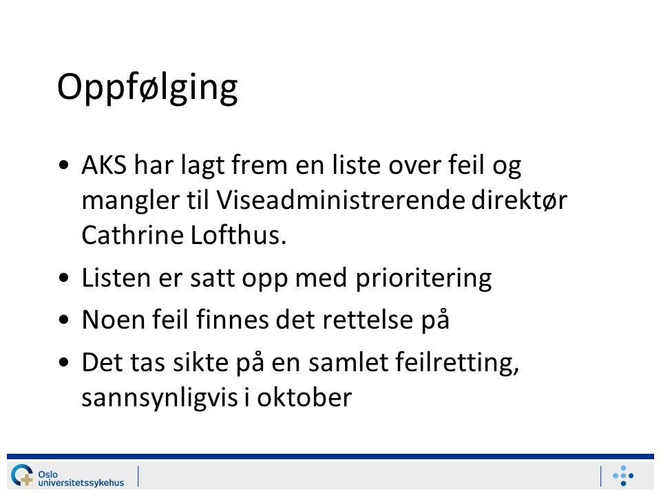 Oppfølging AKS har lagt frem en liste over feil og mangler til Viseadministrerende direktør Cathrine Lofthus.