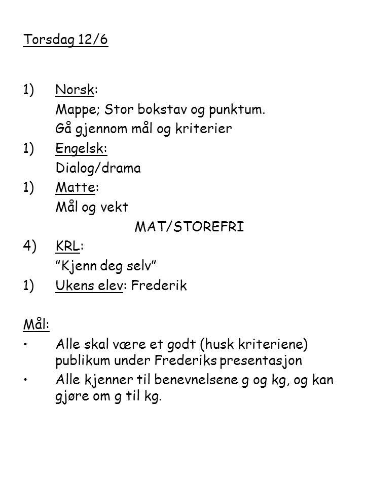 Torsdag 12/6 1)Norsk: Mappe; Stor bokstav og punktum.