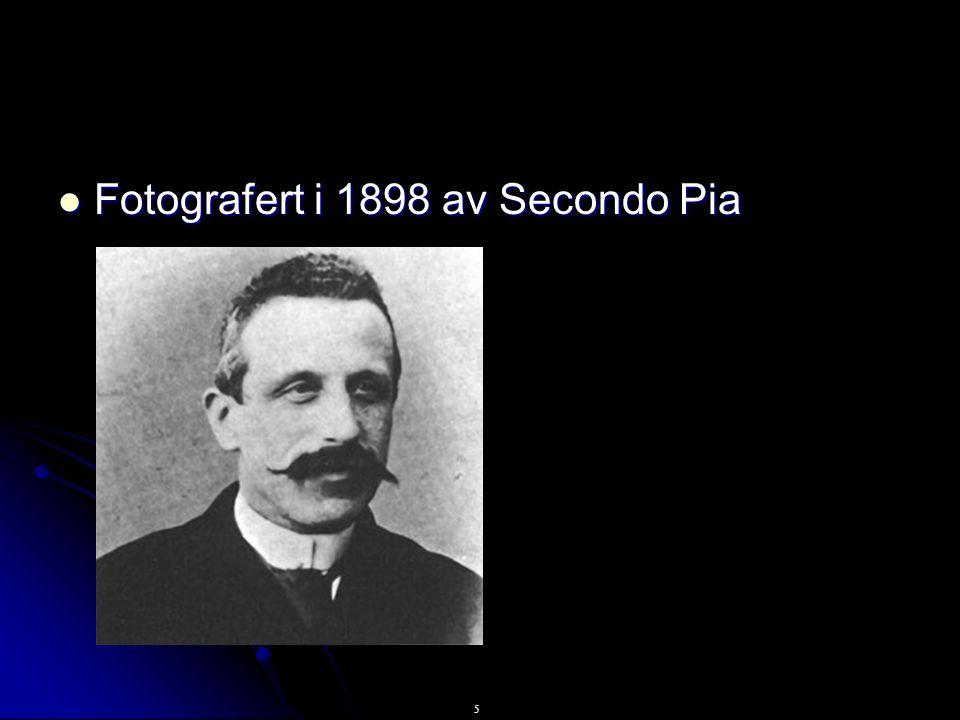 5 Fotografert i 1898 av Secondo Pia Fotografert i 1898 av Secondo Pia