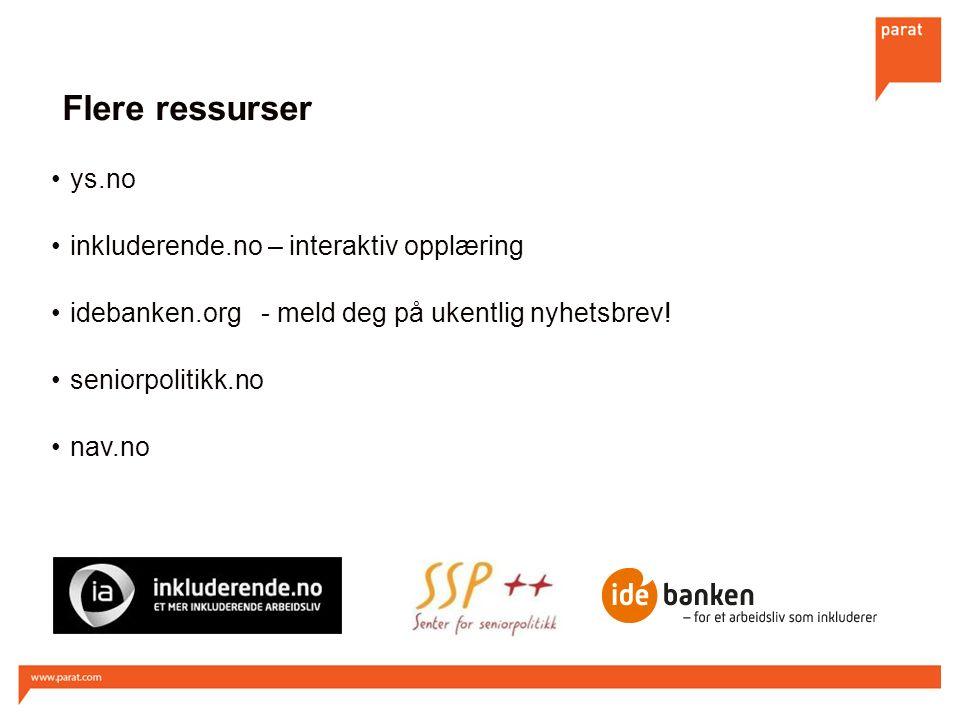 Flere ressurser ys.no inkluderende.no – interaktiv opplæring idebanken.org - meld deg på ukentlig nyhetsbrev.