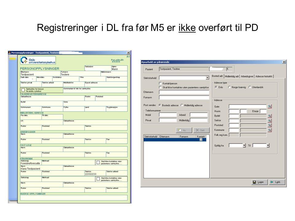 Registreringer i DL fra før M5 er ikke overført til PD