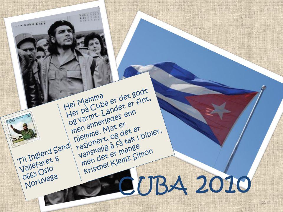 CUBA 2010 Til Ingjerd Sand Vallefaret 6 0663 Oslo Noruvega Hei Mamma Her på Cuba er det godt og varmt.