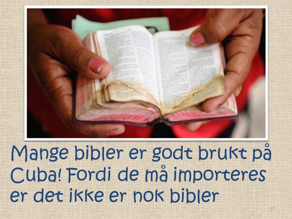 Mange bibler er godt brukt på Cuba! Fordi de må importeres er det ikke er nok bibler 17