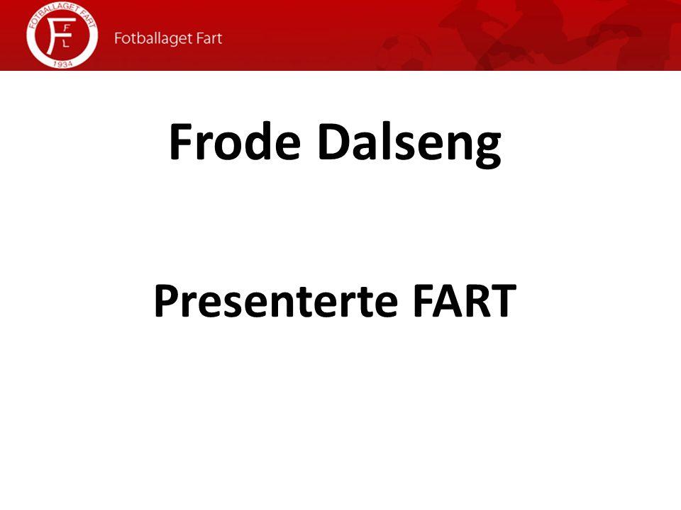 Frode Dalseng Presenterte FART