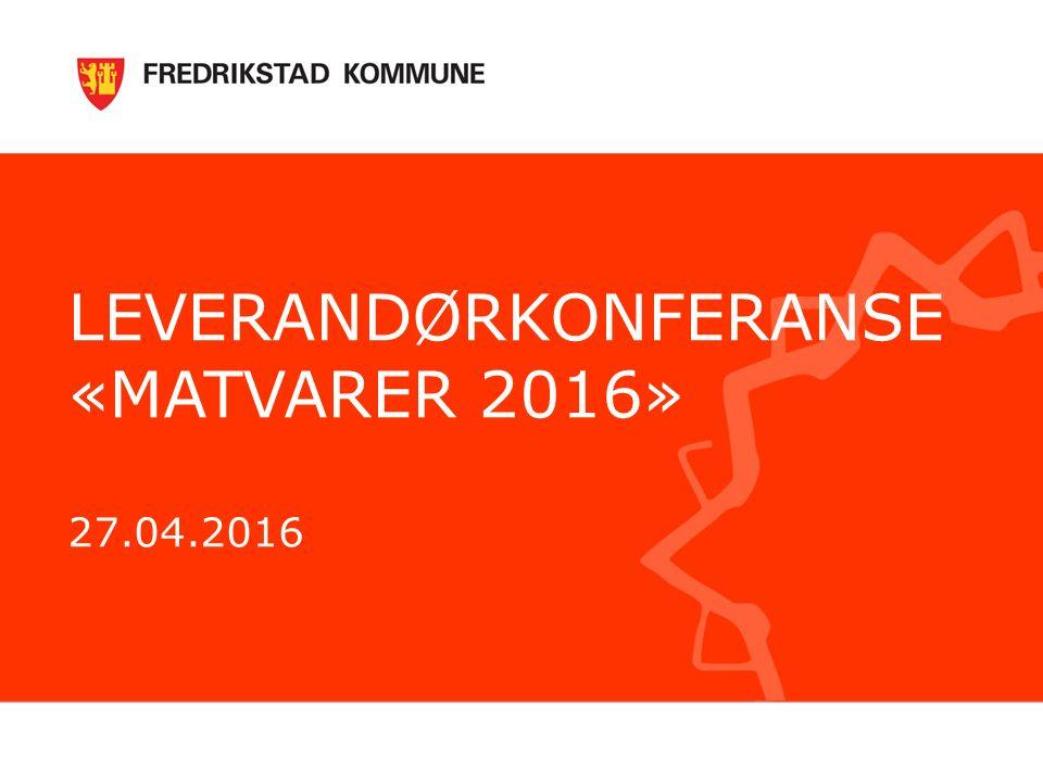 LEVERANDØRKONFERANSE «MATVARER 2016» 27.04.2016