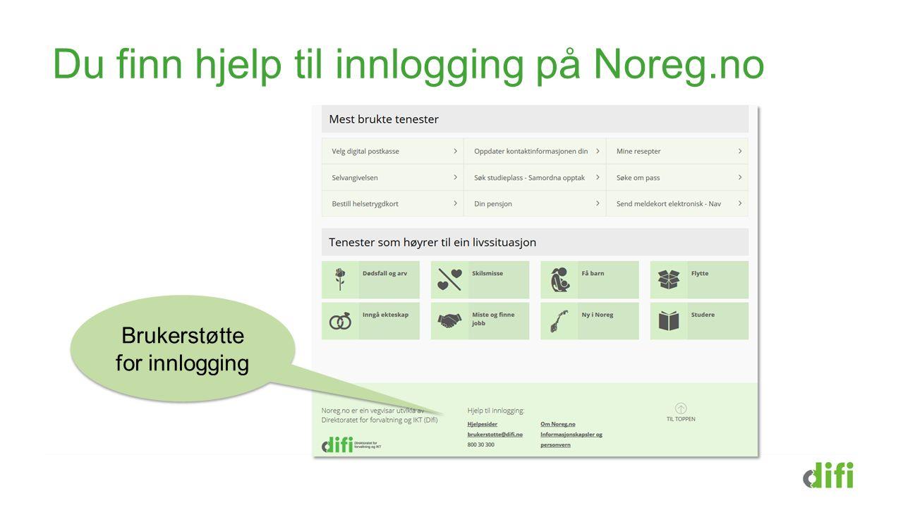 Du finn hjelp til innlogging på Noreg.no Brukerstøtte for innlogging