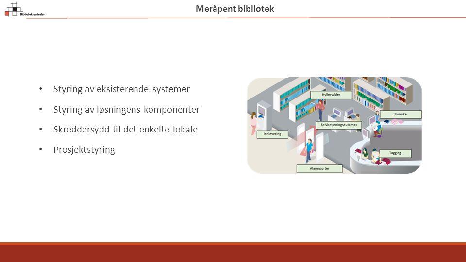 Styring av eksisterende systemer Styring av løsningens komponenter Skreddersydd til det enkelte lokale Prosjektstyring