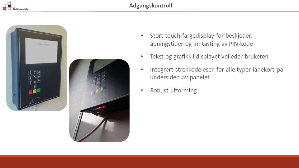 Adgangskontroll Stort touch-fargedisplay for beskjeder, åpningstider og inntasting av PIN-kode Tekst og grafikk i displayet veileder brukeren Integrert strekkodeleser for alle typer lånekort på undersiden av panelet Robust utforming