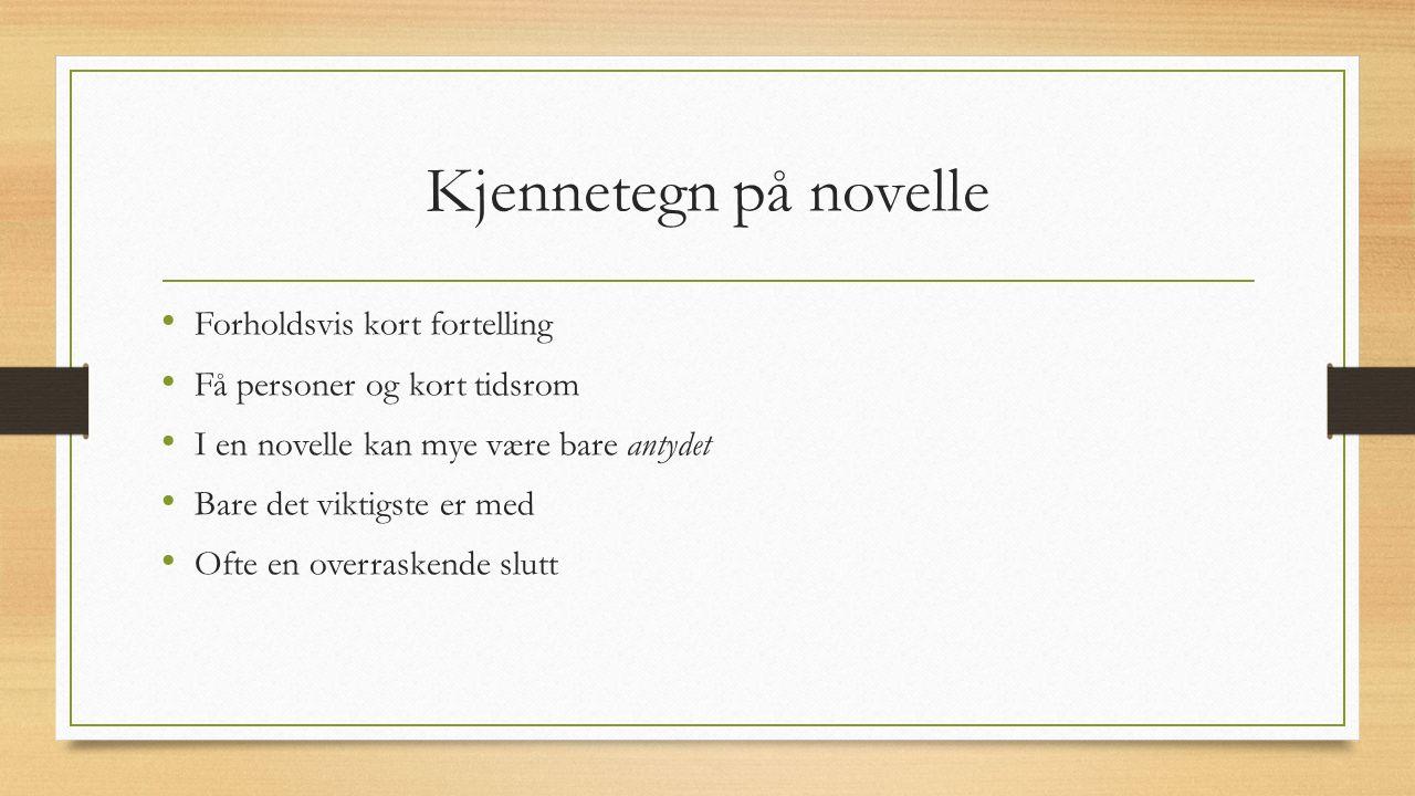 «Å skrive en novelle» Tema; du kan f.eks.
