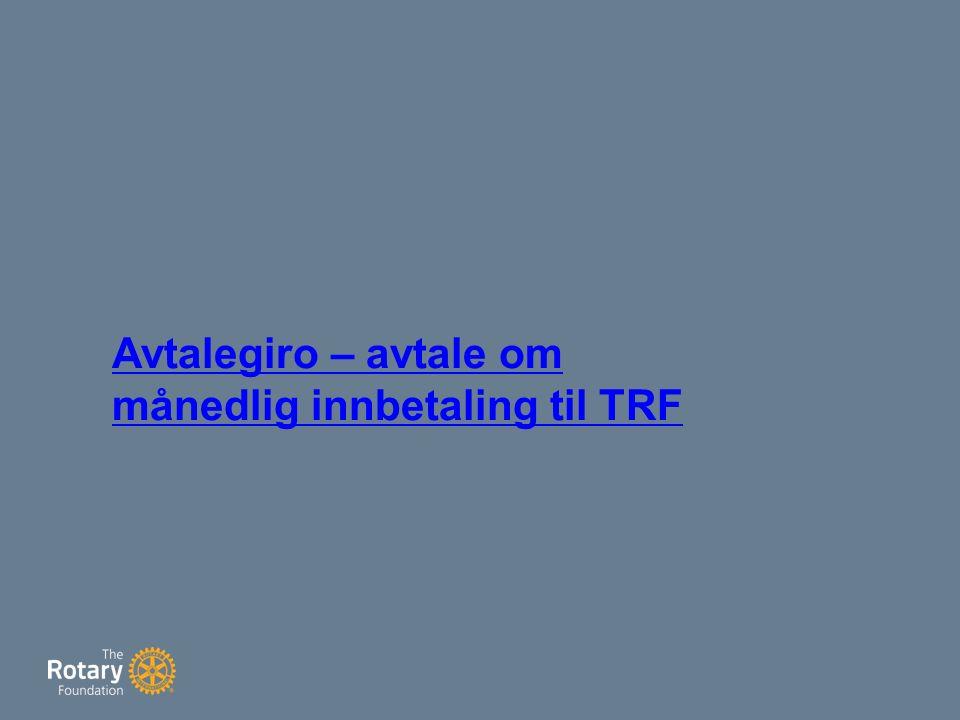 Avtalegiro – avtale om månedlig innbetaling til TRF
