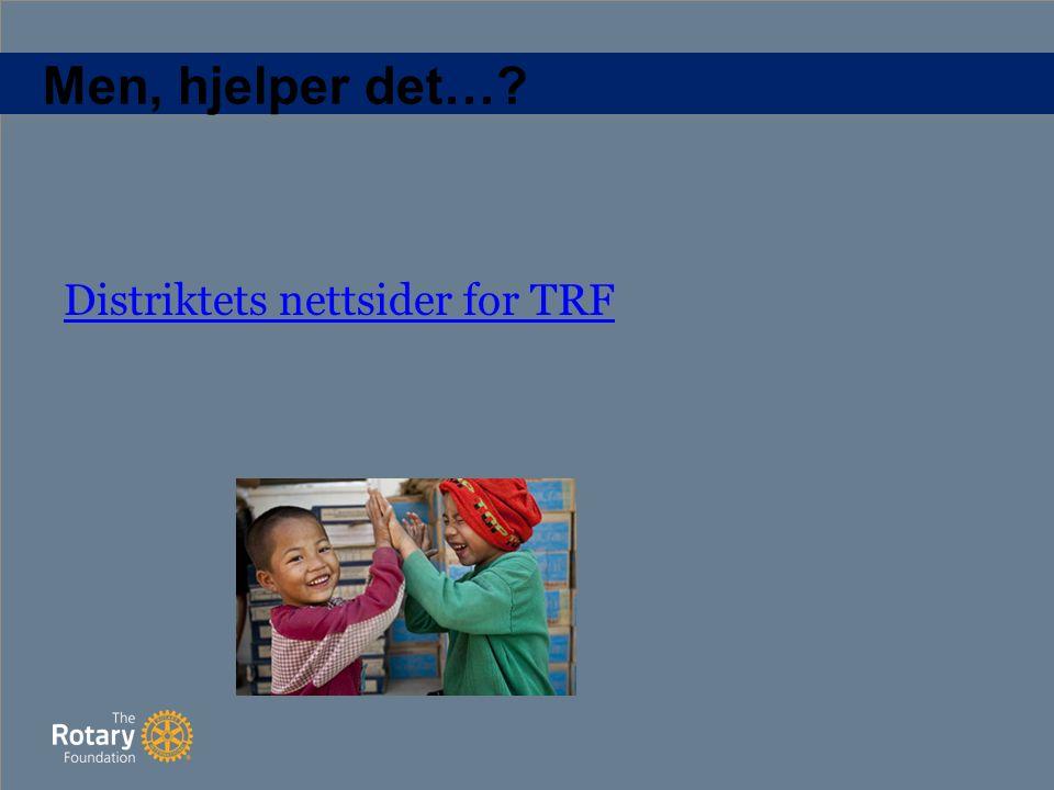 Men, hjelper det… Distriktets nettsider for TRF