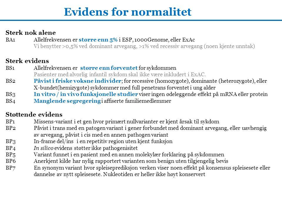 Sterk nok alene BA1 Allelfrekvensen er større enn 5% i ESP, 1000Genome, eller ExAc Vi benytter >0,5% ved dominant arvegang, >1% ved recessiv arvegang