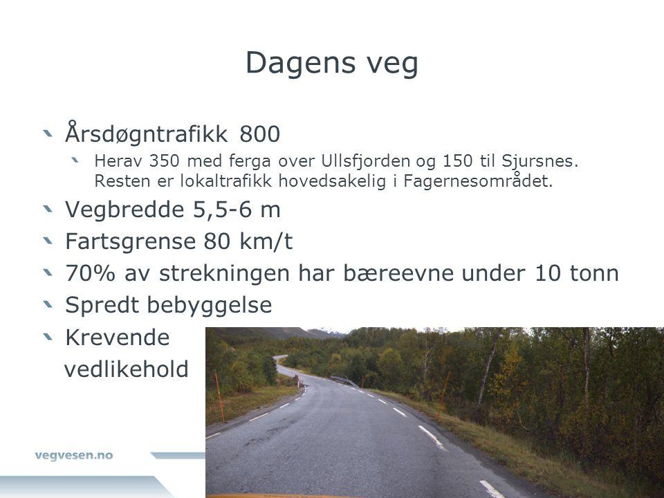 Dagens veg Årsdøgntrafikk 800 Herav 350 med ferga over Ullsfjorden og 150 til Sjursnes.