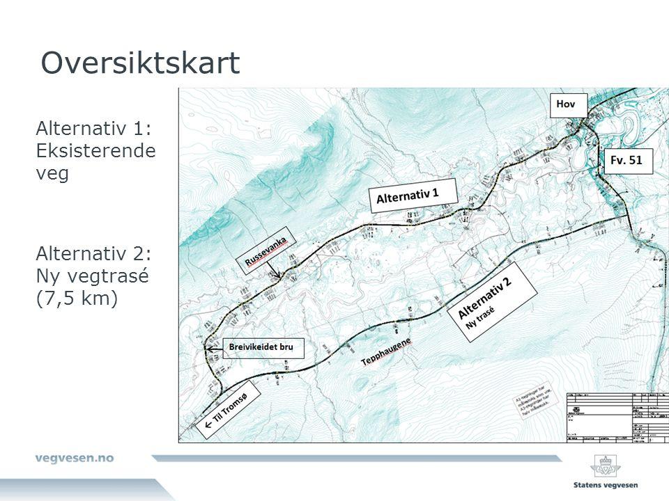 Oversiktskart Alternativ 1: Eksisterende veg Alternativ 2: Ny vegtrasé (7,5 km)