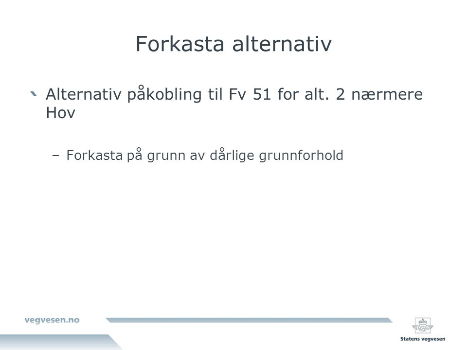 Forkasta alternativ Alternativ påkobling til Fv 51 for alt.