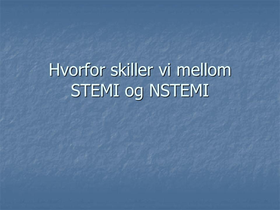 Hvorfor skiller vi mellom STEMI og NSTEMI