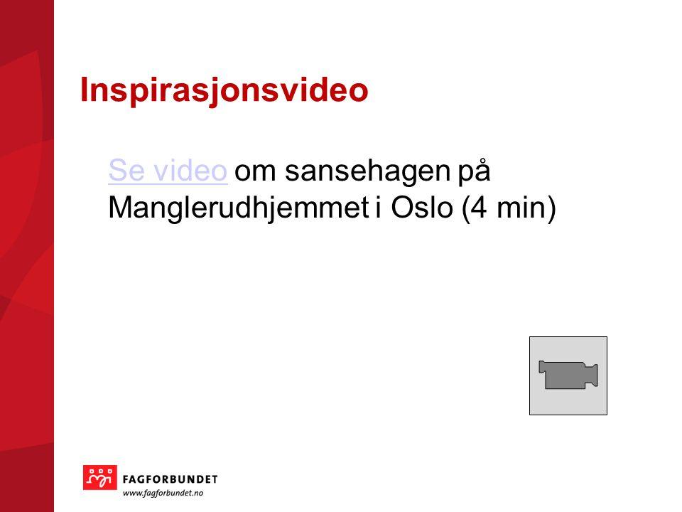 Inspirasjonsvideo Se videoSe video om sansehagen på Manglerudhjemmet i Oslo (4 min)
