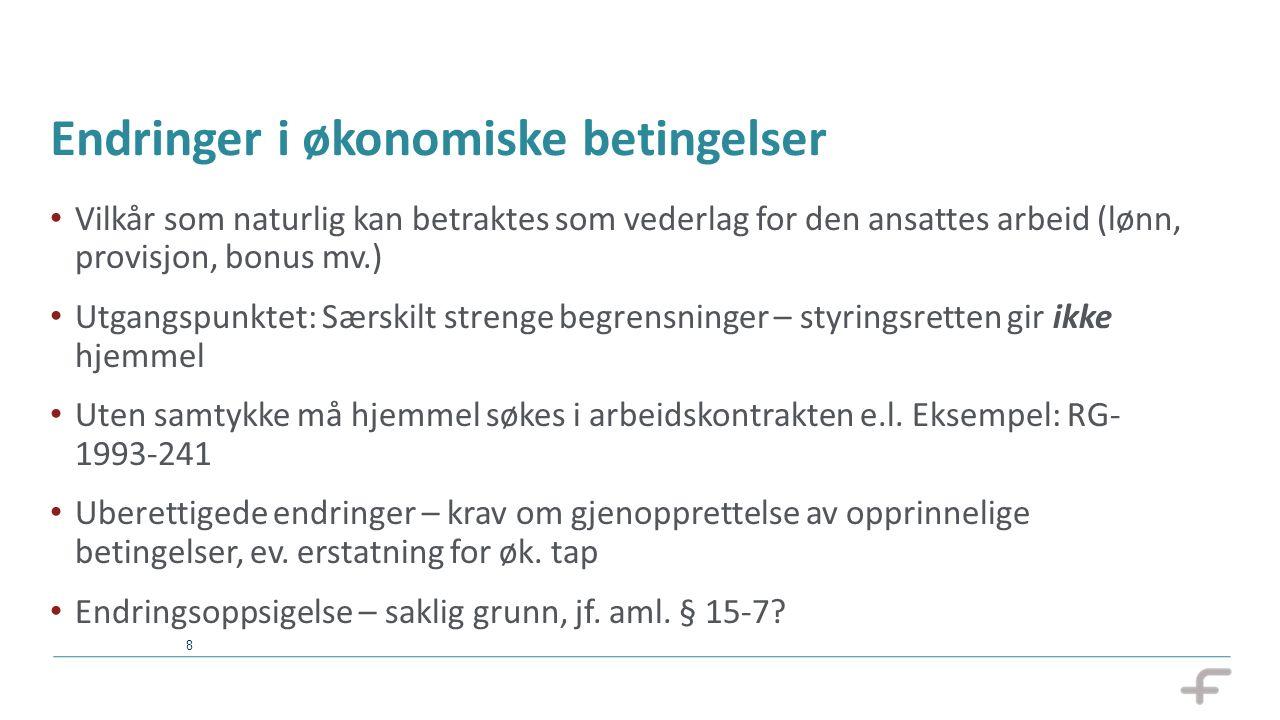 9 Endringer i arbeidstid Den tid en står til disposisjon for arbeidsgiver, jf.