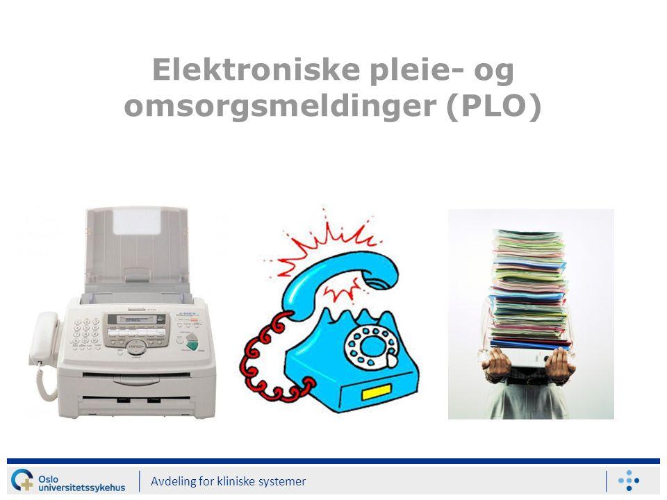 Elektroniske pleie- og omsorgsmeldinger (PLO) Avdeling for kliniske systemer