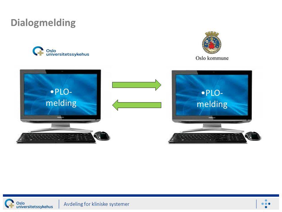 Dialogmelding Avdeling for kliniske systemer PLO- melding
