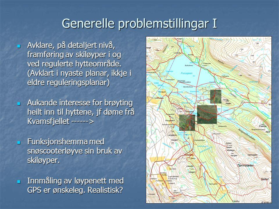 Generelle problemstillingar I Avklare, på detaljert nivå, framføring av skiløyper i og ved regulerte hytteområde.